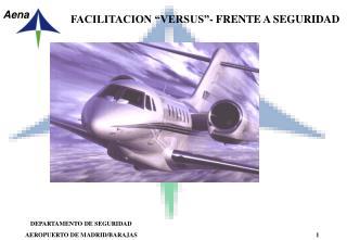 """FACILITACION """"VERSUS""""- FRENTE A SEGURIDAD"""
