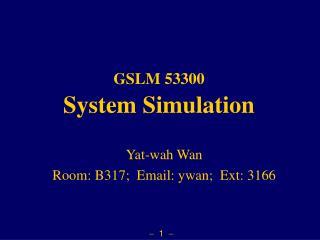 GSLM 53300 System Simulation