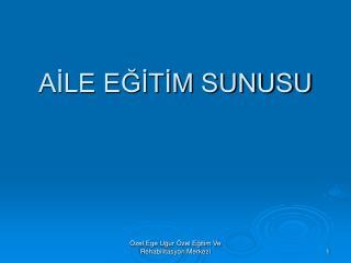 AİLE EĞİTİM SUNUSU