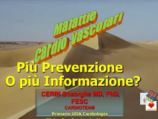 CERIN  Gheorghe  MD,  PhD , FESC CARDIOTEAM Primario UOA Cardiologia