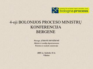 4-oji BOLONIJOS PROCESO MINISTRŲ KONFERENCIJA  BERGENE