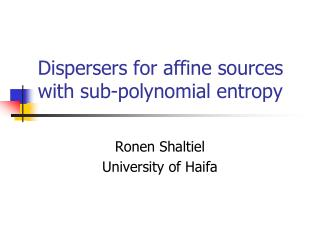Dispersers for affine sources with sub-polynomial entropy