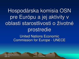 Hospodárska komisia OSN pre Európu a jej aktivity v oblasti starostlivosti o životné prostredie