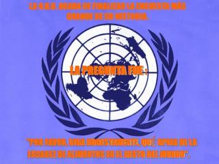LA O.N.U. ACABA DE FINALIZAR LA ENCUESTA MÁS GRANDE DE SU HISTORIA.