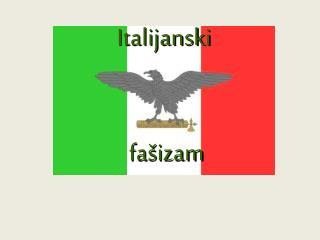 Italijanski   fa�izam