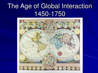 The Age of Global Interaction 1450-1750