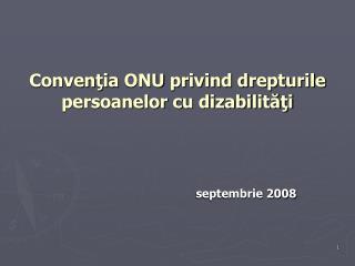 Convenţi a ONU  privind drepturile persoanelor  c u dizabilităţi