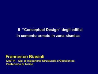 """Il  """" Conceptual  Design"""" degli edifici    in cemento armato in zona sismica"""
