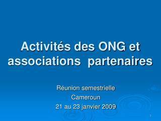 Activités des ONG et associations  partenaires
