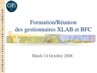 Formation/Réunion des gestionnaires XLAB et BFC