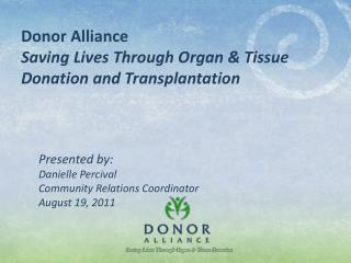 Donor Alliance Saving Lives Through Organ  Tissue Donation and Transplantation