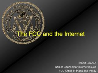 The FCC and the Internet