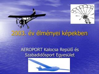 2003. év élményei képekben