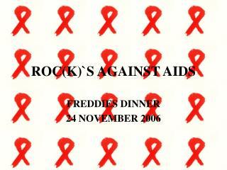 ROC(K)`S AGAINST AIDS