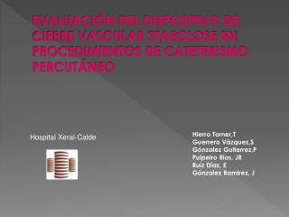 EVALUACI N DEL DISPOSITIVO DE CIERRE VASCULAR STARCLOSE EN PROCEDIMIENTOS DE CATETERISMO PERCUT NEO