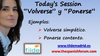 "Today's Session  "" Volverse "" y "" Ponerse """