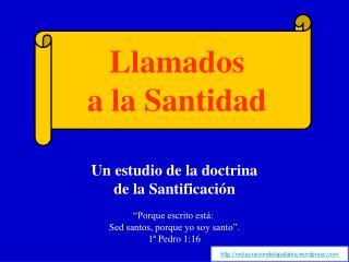 """Un estudio de la doctrina de la Santificación """"Porque escrito está:"""
