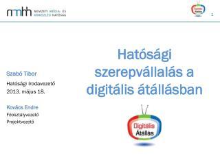 Hatósági szerepvállalás a digitális átállásban