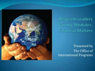 Program Leaders  Training Modules:  Financial Matters