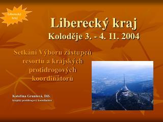 Libereck� kraj Kolod?je 3. - 4. 11. 2004