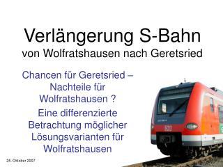 Verlängerung S-Bahn von Wolfratshausen nach Geretsried