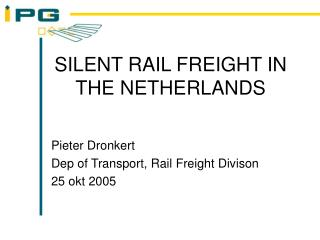 SILENT RAIL FREIGHT IN THE NETHERLANDS