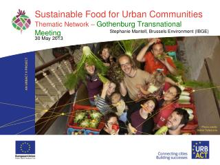 Sustainable Food for Urban Communities Thematic Network �  Gothenburg Transnational Meeting