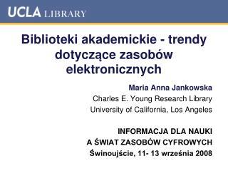 Biblioteki akademickie - t rendy  dotycz ą ce  zasob ó w  elektronicznych
