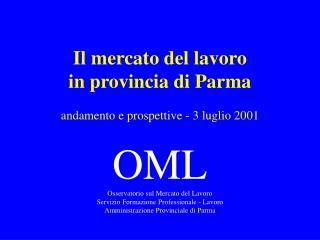 Il mercato del lavoro in provincia di Parma andamento e prospettive - 3 luglio 2001