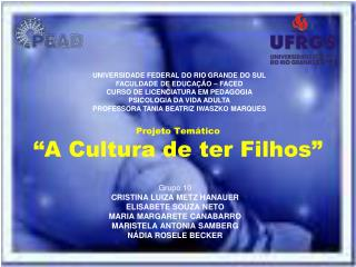 """Projeto Temático """"A Cultura de ter Filhos"""""""