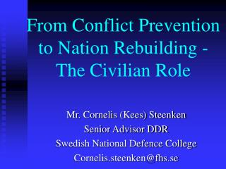 From Conflict Prevention to Nation Rebuilding  - The Civilian Role