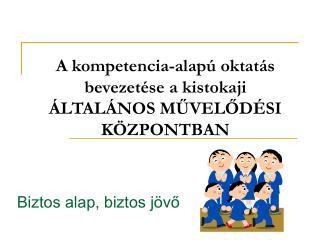 A kompetencia-alapú oktatás bevezetése a kistokaji ÁLTALÁNOS MŰVELŐDÉSI KÖZPONTBAN