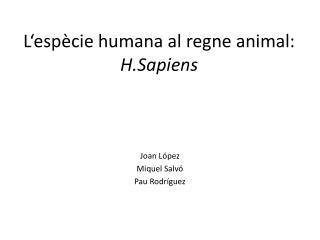L'espècie humana al regne animal:  H.Sapiens