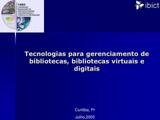 Tecnologias para gerenciamento de bibliotecas, bibliotecas virtuais e digitais