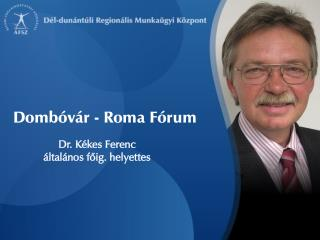 Dr. K�kes Ferenc �ltal�nos f?ig. helyettes