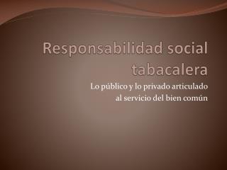 Responsabilidad social tabacalera