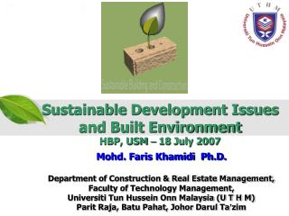 Sustainable Development Issues  and Built Environment HBP, USM  –  18 July 2007