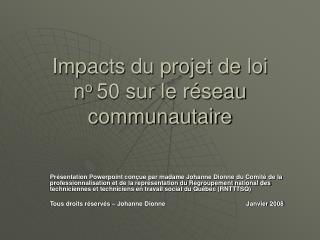 Impacts du projet de loi  n o  50 sur le réseau communautaire