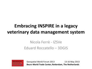 Embracing INSPIRE in a legacy veterinary data management system