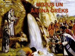 MOZUS UN ĀRONA GRĒKS