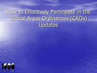 How to Effectively Participate in the Critical Areas Ordinances (CAOs) Updates