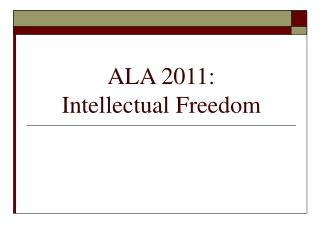 ALA 2011:  Intellectual Freedom