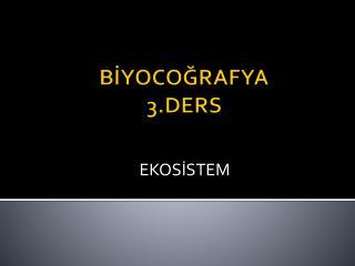 BİYOCOĞRAFYA 3.DERS