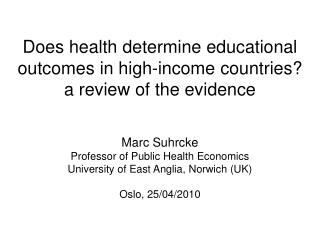 Does health determine educational outcomes in high-income countries?  a review of the evidence