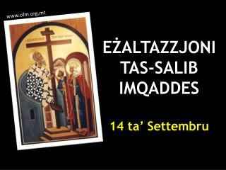 EŻALTAZZJONI  TAS-SALIB IMQADDES 14 ta' Settembru