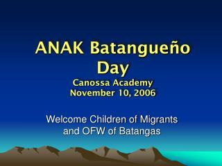 ANAK Batangueño Day Canossa Academy November 10, 2006