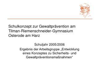 Schulkonzept zur Gewaltprävention am Tilman-Riemenschneider-Gymnasium Osterode am Harz