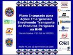 Plano Integrado para A  es Emergenciais Envolvendo Transporte de Produtos Perigosos na RMR Decreto Estadual n  25.016, d