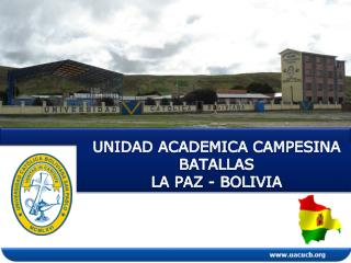 UNIDAD ACADEMICA CAMPESINA BATALLAS LA PAZ - BOLIVIA