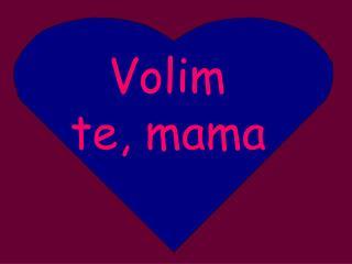 Volim te, mama